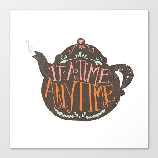 TEA TIME. ANY TIME. - color Canvas Print