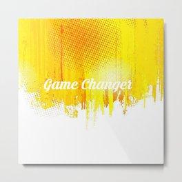 Game Changer Metal Print