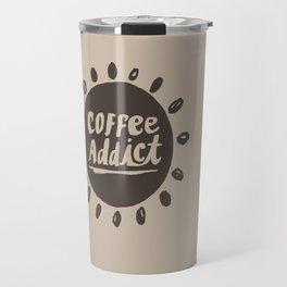 Coffee Addict :) Travel Mug
