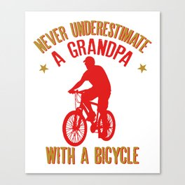 Mens Never Underestimate A Grandpa With A Bicycle Cool products Canvas Print