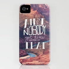 Oddly Placed Quotes 1 : Ain't Nobody Got Time for That iPhone (4, 4s) Slim Case