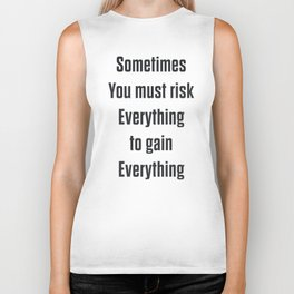 Sometimes you must risk everything, take risks, live to the fullest, Storydj poem, poetry lovers Biker Tank