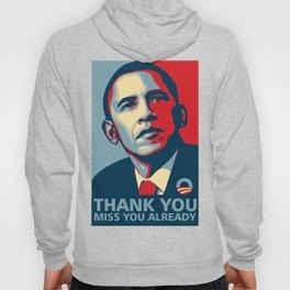 Barrack Obama Miss You Already Hoody