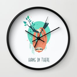 Hang in there Wall Clock