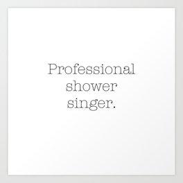 Shower singer Art Print