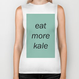 eat more kale Biker Tank