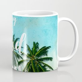 Enjoy the Good Times Coffee Mug