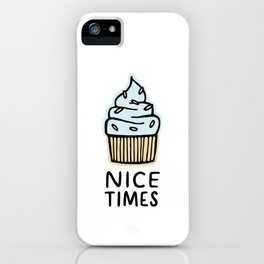 Nice Times Cupcake iPhone Case