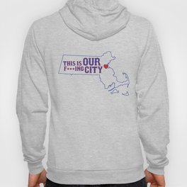 Boston Strong - This is our f***ing city - MA on light Hoody