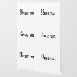 Be Consistent #minimalism Wallpaper
