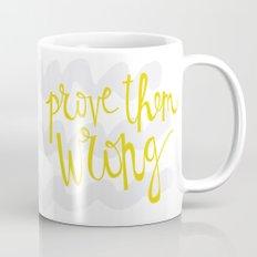 prove them WRONG Mug