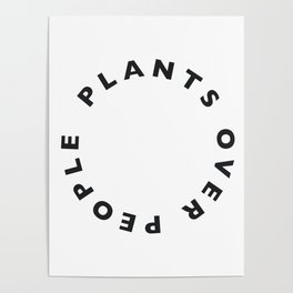Plants Over People Poster