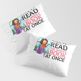 Rule #1 Read The Whole Book At Once Gift for Bookaholic Pillow Sham