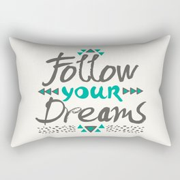 Follow Your Dreams Rectangular Pillow