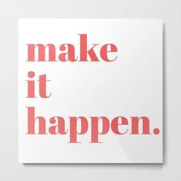 make it Metal Print