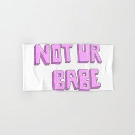 Not ur babe Hand & Bath Towel