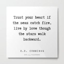6   | E.E. Cummings Quotes | 200110 Metal Print