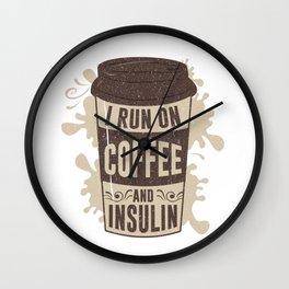 I Run On Coffee And Insulin Coffee Lover Espresso Design Wall Clock