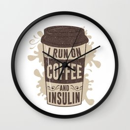 I Run On Coffee And Insulin Coffee Lover Espresso Design Wall Clock