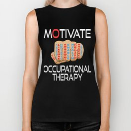 Independence With Therapy. Motivate Occupational Therapy t-shirt. Get up, get better, get here! Biker Tank