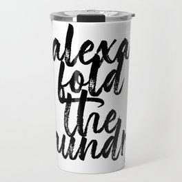 Alexa Fold the Laundry Travel Mug