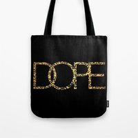 dope Tote Bags featuring Dope by Dizzy Moments