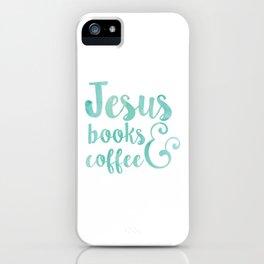 Jesus, Coffee & Books iPhone Case