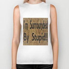 I'm Surrounded By Stupid!! Funny Saying, Humor Biker Tank