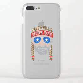 HAVE A WILLIE NELSON NICE DAY Clear iPhone Case