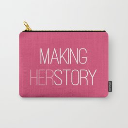 Making HERstory Carry-All Pouch