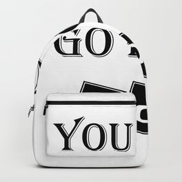 You Can Go Home Gym Motivational Backpack