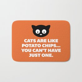 Cats Are Like Potato Chips Funny Quote Bath Mat