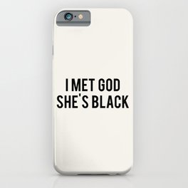 I Met God, She's Black iPhone Case