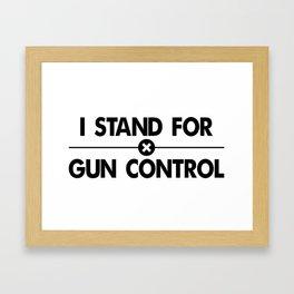 I Stand For Gun Control Framed Art Print