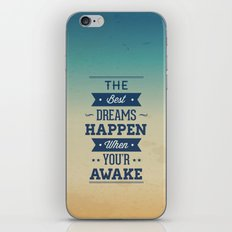 The best dreams happen when you're awake iPhone & iPod Skin