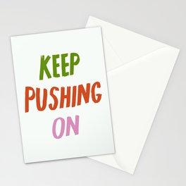 Keep Pushing On Stationery Cards