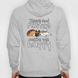 Tacos And Akitas Make Me Happy  Hoody