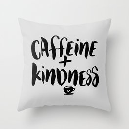 Caffeine and Kindness inspirational quote about coffee in black and white kitchen wall decor Throw Pillow