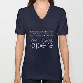 Yes, I speak opera (bass) Unisex V-Neck