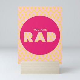 You Are Rad Mini Art Print