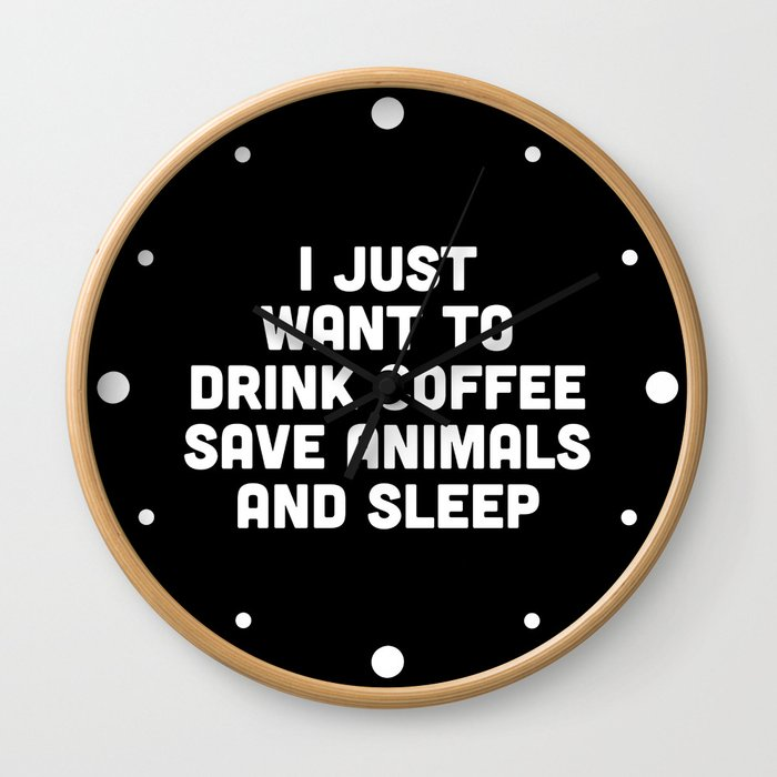 Drink Coffee Funny Quote Wall Clock