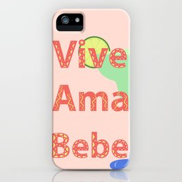 Vive. Ama. Bebe.  iPhone Case