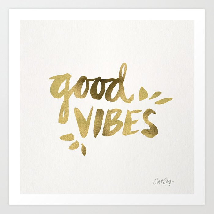 Good Vibes Gold Ink Art Print By Catcoq Society6