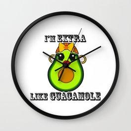 I'm Extra like Guacamole Wall Clock
