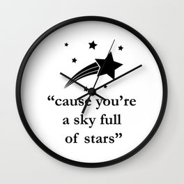"""""""cause you're a sky full of stars"""" Lyrics Quote Wall Clock"""