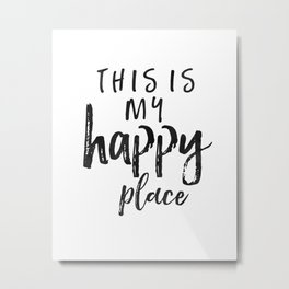 This Is My Happy Place, MY HAPPY PLACE, Home Decor,Office Decor,Be Happy Sign,Printable Art Metal Print