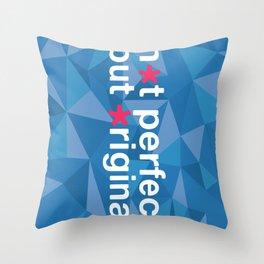 Not Perfect But Original  Throw Pillow