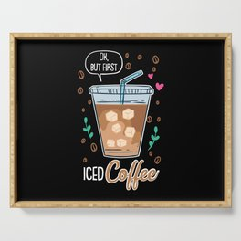 Ok, But First Iced Coffee - Gift Serving Tray