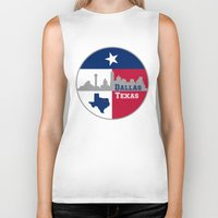 dallas Biker Tanks featuring Dallas Texas Skyline by Bruce Stanfield