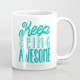 Keep Being Awesome Coffee Mug